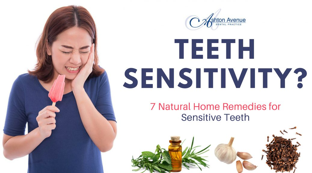 7 Natural Home Remedies for Sensitive Teeth